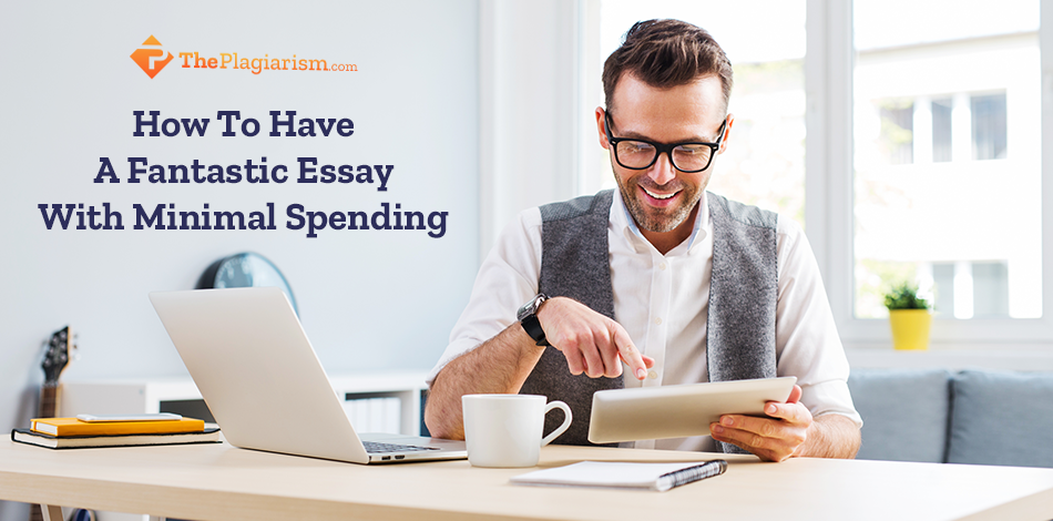 How To Have A Fantastic Essay With Minimal Spending