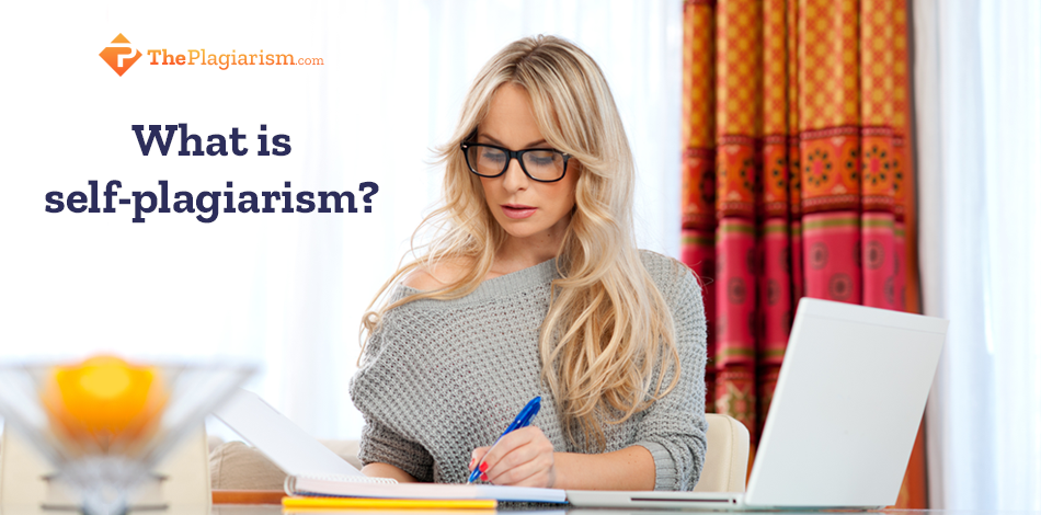 What Is Self Plagiarism and Why You Need to Avoid it