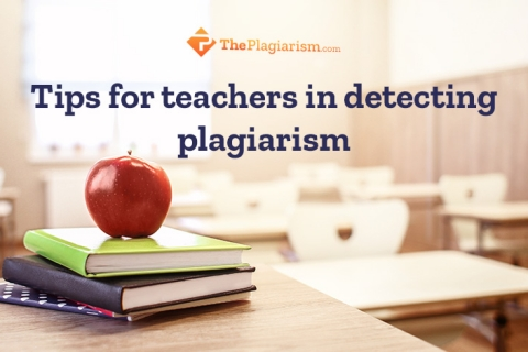 Effective Ways of Detecting Plagiarism for Teachers